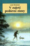V zajetí polární zimy - Leoš Šimánek