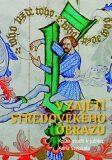V zajetí středověkého obrazu - Jan Chlíbec, ...