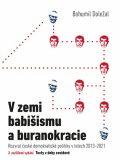 V zemi babišismu a buranokracie - Bohumil Doležal