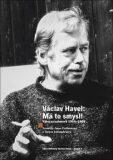Václav Havel - Má to smysl - Anna Freimanová, ...