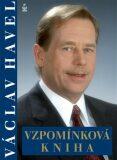 Václav Havel - vzpomínková kniha - Michaela Košťálová, ...