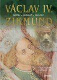 Václav IV. a Zikmund - Bohumil Vurm, Zuzana Foffová