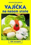 Vajíčka na našem stole - Havránková Miroslava