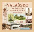 Valašsko ve starých fotografiích - Radovan Stoklasa