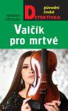 Valčík pro mrtvé - Veronika Černucká