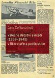 Válečné dětství a mládí (1939-1945) v literatuře a publicistice - Jana Čeňková