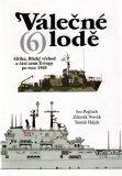 Válečné lodě 6 - Ivo Pejčoch,  Zdeněk Novák, ...