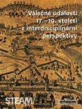Válečné události 17.–19. století z interdisciplinární perspektivy - Václav Matoušek, ...