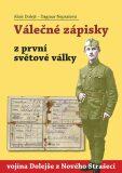 Válečné zápisky z první světové války vojína Dolejše z Nového Strašecí - Alois Dolejš, ...