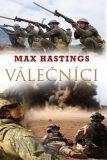 Válečníci - Max Hastings