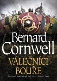 Válečníci bouře - Bernard Cornwell