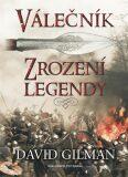 Válečník - Zrození legendy - Gilman David