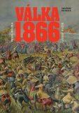 Válka 1866 - Josef Fučík,  Pavel Bělina