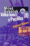 Válka končí v Pacifiku II. - Miloš Hubáček