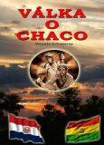Válka o Chaco - Vicente Echegaray
