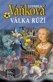 Válka růží - Ludmila Vaňková