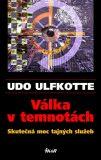 Válka v temnotách - Udo Ulfkotte