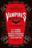 Vampires Never Get Old: Tales with Fresh Bite - kolektiv autorů,