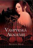 Vampýrská akademie 1 - Richelle Mead