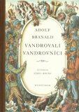 Vandrovali vandrovníci - Adolf Branald, Cyril Bouda
