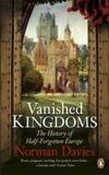 Vanished Kingdoms - Norman Davies
