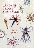Vánoční ozdoby z korálků - Sylva Šporková