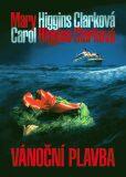Vánoční plavba - Mary Higgins Clarková, ...