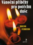 Vánoční příběhy pro potěchu duše - Bruno Ferrero