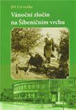Vánoční zločin na Šibeničním vrchu - Jiří Červenka