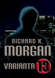 Varianta 13 - Richard K. Morgan