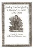 """Variety české religiozity v """"dlouhém"""" 19. století (1780-1918) - Zdeněk R. Nešpor, ..."""
