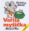 Vařila myšička kašičku - Ladislava Pechová