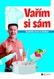 Vařím si sám – kuchařka krok za krokem - Jaroslav Vašák