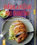 Vaříme a pečeme pro diabetiky - Riedl Matthias