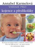 Vaříme pro kojence a předškoláky - Annabel Karmelová