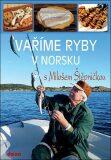 Vaříme ryby v Norsku - Miloš Štěpnička