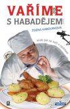 Vaříme s Habadějem aneb jak se vaří v rozhlase - Zdena Kabourková