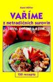 Vaříme z netradičních surovin - Karel Höfler, ...
