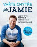 Vařte chytře jako Jamie - Nakupujte rozumně, Jezte dobře, Plýtvejte méně - Jamie Oliver