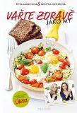 Vařte zdravě jako my aneb Nejoblíbenější dietní recepty - Petra Lamschová, ...