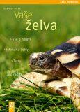 Vaše želva - Vaše zvířátko - Hartmut Wilke