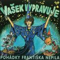Vašek vypravuje pohádky Františka Nepila - František Nepil, ...