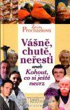 Vášně, chutě, neřesti aneb Kohout, co si ještě nevrz - Zdenka Procházková