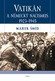 Vatikán a německý nacismus 1923-1945 - Marek Šmíd