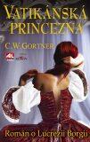 Vatikánská princezna - Christopher W. Gortner
