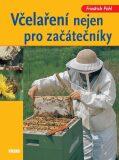 Včelaření nejen pro začátečníky - Friedrich Pohl