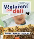 Včelaření pro děti - Sarah Budeová, ...