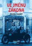 Ve jménu zákona - Michal Dlouhý