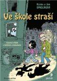 Ve škole straší - Jan Smolík, ...