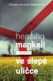 Ve slepé uličce - Henning Mankell